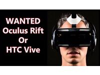 ***WANTED*** OCULUS RIFT OR HTC VIVE