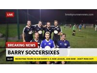 Soccersixes 6aside league in Barry on Monday evenings!!