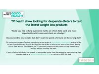 TV HEALTH SHOW LOOKING FOR DESPERATE DIETERS TO TEST THE LATEST WEIGHT LOSS PRODUCTS