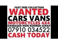 WANTED CARS VANS ANY CONDITION SCRAP CASH WAITING BUY MY SELL YOUR