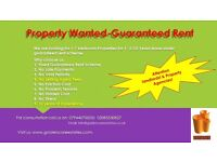 Property wanted- Fixed Guaranteed Rent Scheme.