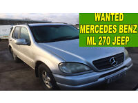 WANTED !!! MERCEDES BENZ ML270 JEEP ANY CONDITION
