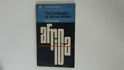 Acceptable - THE GEOGRAPHY OF AFRICAN AFFAIRS - Fordham, Paul 1965-01-01  Pengui