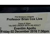 Brian Cox Live TONIGHT (3 Tickets)