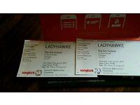 Ladyhawke tickets x 2 Glasgow Art School