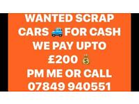 WANTED SCRAP CARS FOR CASH £50-£250 NO ONE PAYS MORE