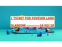 Foreverland Comes to Glasgow Ticket for Tonight Friday 16th February 2018 - 1 ticket