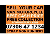 CASH FOR CAR VAN COLLECT TODAY SELL MY SCRAP ANY CONDITION WANTED DAMAGED NO MOT ALL LONDON ESSEX