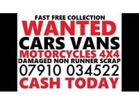 SELL YOUR CARS VANS BIKE WANTED SCRAP ANY CONDITION CASH TODAY LONDON ESSEX KENT