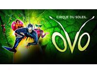 OVO (cirque de soliel sat 20th 7.30pm)