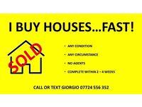 I BUY HOUSES....FAST!
