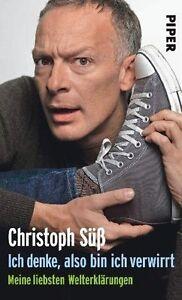 Ich denke, also bin ich verwirrt von Christoph Süss (2010, Gebunden)