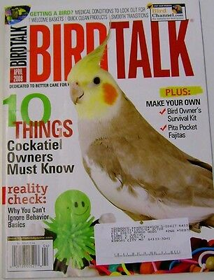 **BIRD TALK MAGAZINE Apr 08 Cockatiel Find Avian Veterinarian Survival Kit