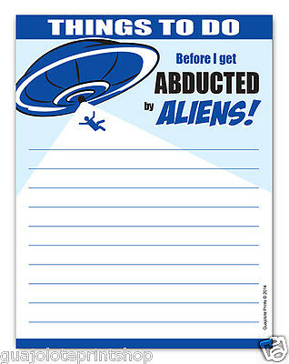 Things To Do Before I Get Abducted By Aliens Funny Notepad By Guajolote Prints