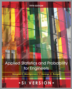 Applied Statistics and Probability for Engineers - 5th Edition