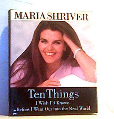 Ten Things I Wish Id Known Maria Shriver 2000  Signed First Ed  1St Pr Hcdj Vgc
