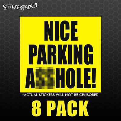 Used, Nice Parking A** hole Stickers - 8 pack - Decal Vinyl - Bumper Sticker Funny for sale  Shipping to Canada