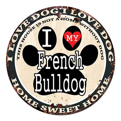 CPDG-0006 I Love MY French Bulldog Chic Tin Dog Sign Home Decor Gift Ideas Ideas - French Decorating Ideas