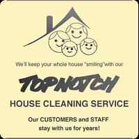 TOP NOTCH HOUSECLEANING...Customers & Staff are w/us for years.