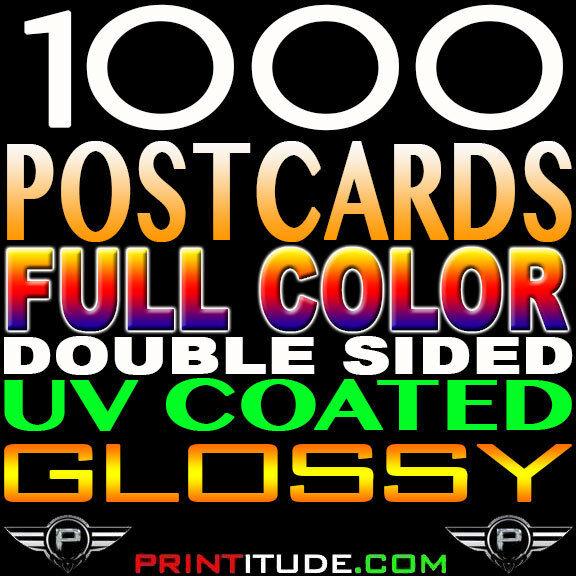 "1000 Full Color 4x6 POSTCARDS GLOSSY UV  2 SIDED 4"" x 6"" CUSTOM PRINTED +DESIGN"