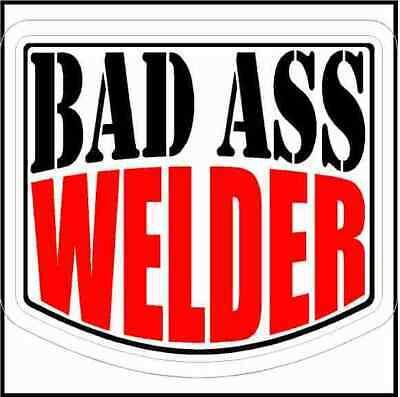 Bad Ass Welder Hard Hat Sticker
