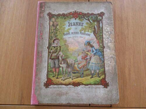 ENFANTINA - JEANNE LA BONNE PETITE MARRAINE - OCTAVE FERE 1878 DESANDRE