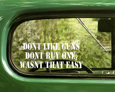 2 DON'T LIKE GUNS, DON'T BUY ONE DECALS Stickers For Car Window Bumper Truck Buy Mirrored Glass