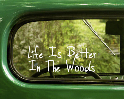 2 LIFE IS BETTER IN THE WOODS DECALs Sticker For Car Window Bumper Laptop (The Best New Laptops)