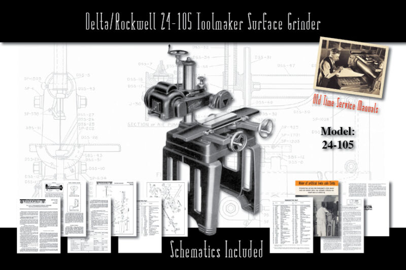 Delta/Rockwell 24-105 Toolmaker Surface Grinder Manual Part List Schematics etc.