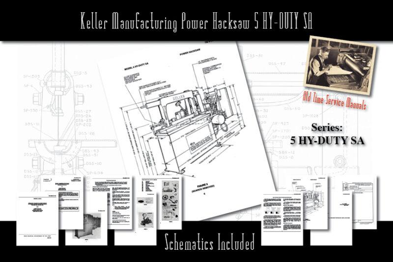 Keller Manufacturing Power Hacksaw 5 HY-DUTY SA Manual Part List Schematics etc.