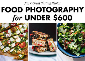 Great Tasting Photos: Food Photography for Under $600