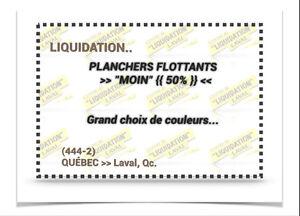"""(444-2)  LIQUIDATION..  PLANCHERS > FLOTTANTS À """"MOIN"""" {{ 50% }}"""