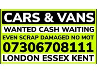 ✅🔴 WANTED VARS AND VANS EVEN SCRAP CASH TODAY ANYTHING SELL MY VEHICLE EAST LONDON