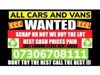 ✅🔴 CARS AND VANS WANTED CASH TODAY EVEN SCRAP SELL MY VEHICLE ANYTHING COLLECTION TODAY