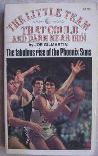 THE-LITTLE-TEAM-THAT-COULD-AND-DARN-NEAR-DID-Joe-Gilmartin-Rise-Phoenix-Suns
