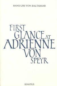 First Glance at Adrienne Von Speyr by Hans Urs von Balthasar (Paperback, 1982)