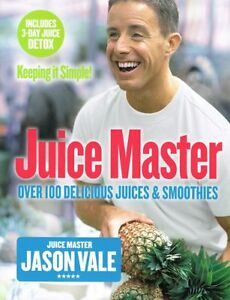 The-Juice-Master-Keeping-It-Simple-by-Jason-Vale-NEW-2014-reprint-edition