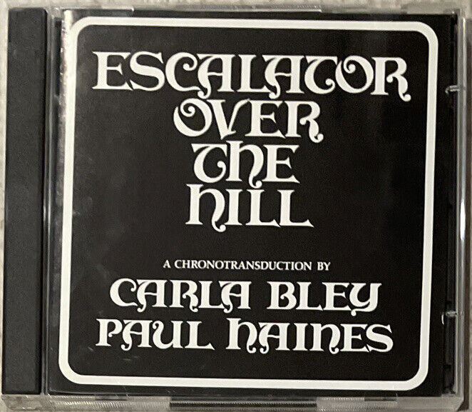 CARLA BLEY & PAUL HAINES: ESCALATOR OVER THE HILL (RARE 2-CD) JCOA RECORDS
