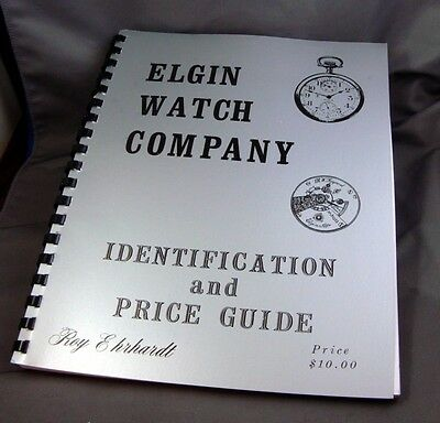 ELGIN Identification and Price Guide Soft Bound 119 pgs 1976 by Roy Ehrhardt