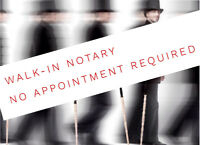 NOTARY - NO APPOINTMENT! WALK-INS WELCOME!