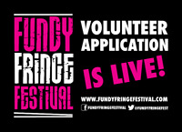 Volunteers WANTED:  2018 FUNDY FRINGE FESTIVAL