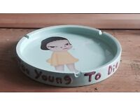 'Too young to die' Ashtray by artist Yoshimoto Nara