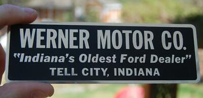 #18 VINTAGE WERNER MOTOR CO INDIANA'S OLDEST FORD DEALER METAL TAG TELL CITY IN.
