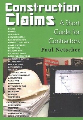Construction Claims : A Short Guide for Contractors, Paperback by Netscher, P...
