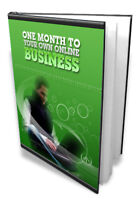 """""""One Month To Owning Your Own Online Business"""""""