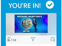 2 Micheal McIntyre Tickets £40 each