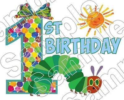 The Very Hungry Caterpillar 1st Birthday Iron On T Shirt Fabric Transfer #235 - Hungry Caterpillar Birthday