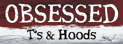 Obsessed Ts and Hoods