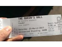 Single Ticket to see Feeder tonight at Queens Hall, sold out! Face value or nearest offer!