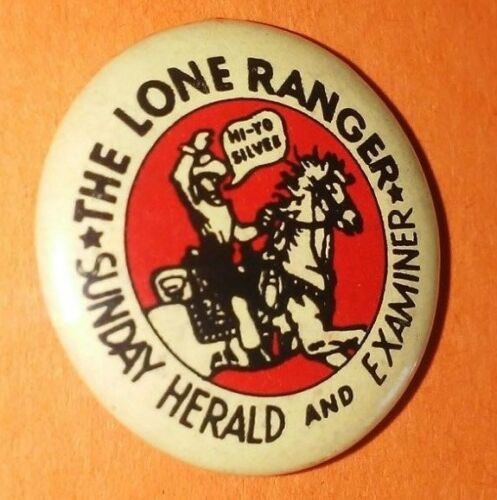 THE LONE RANGER SUNDAY HERALD AND EXAMINER WESTERN BUTTON PIN VINTAGE RARE B